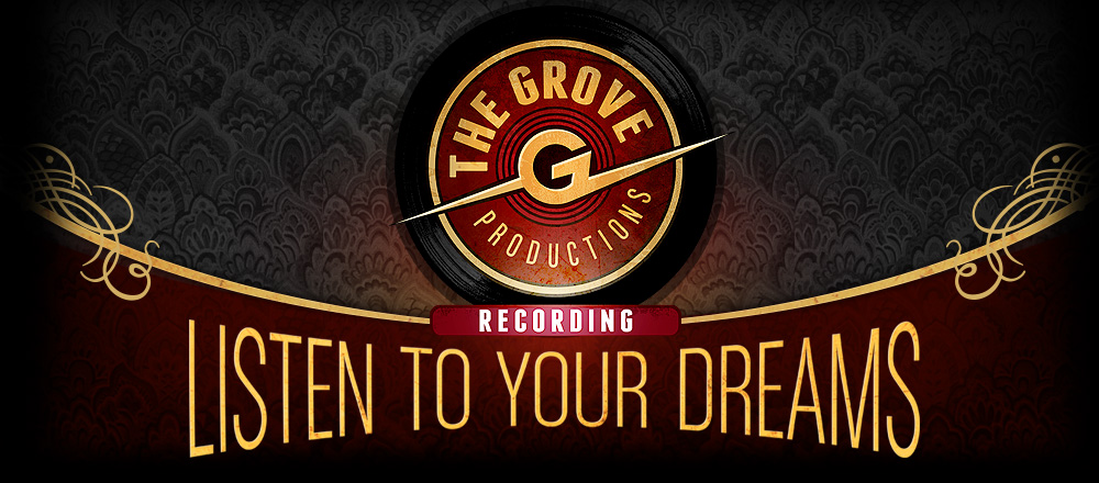 The Grove Productions - Listen To Your Dreams